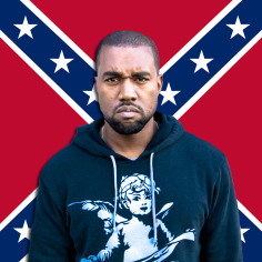 Kanye West and the Confederacy, two things people love to hate.